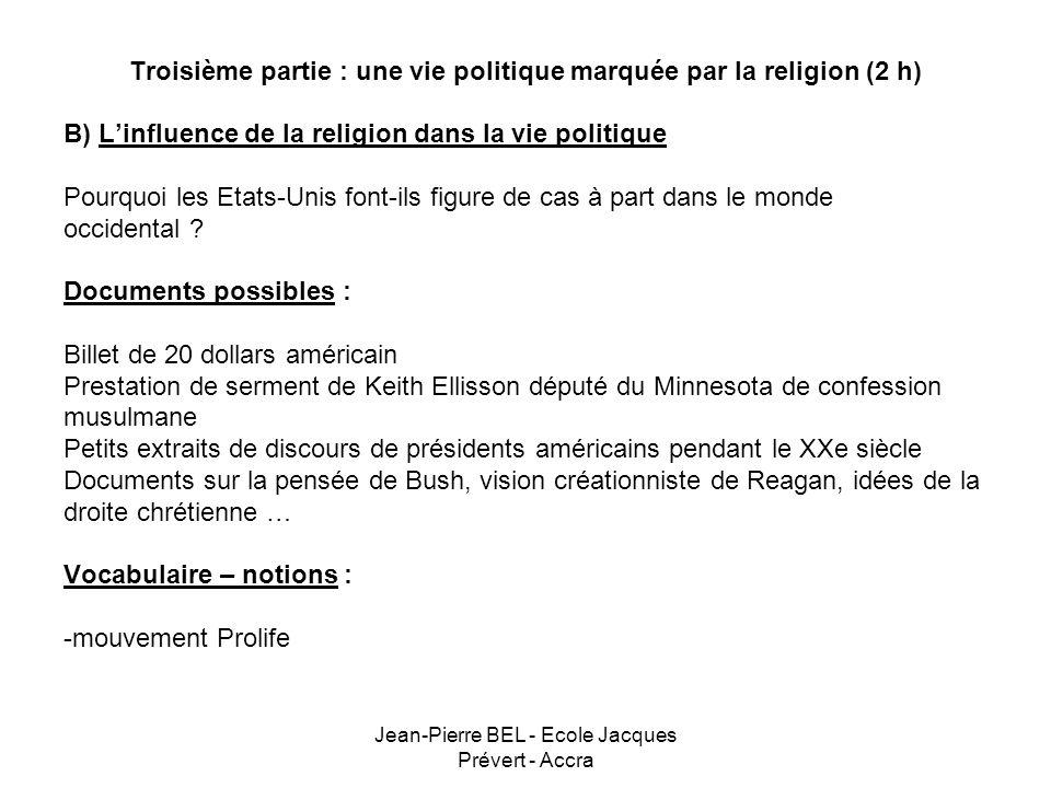 Jean-Pierre BEL - Ecole Jacques Prévert - Accra Troisième partie : une vie politique marquée par la religion (2 h) B) Linfluence de la religion dans l