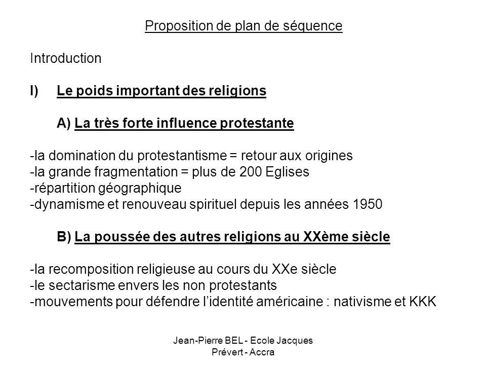 Jean-Pierre BEL - Ecole Jacques Prévert - Accra Proposition de plan de séquence Introduction I)Le poids important des religions A) La très forte influ