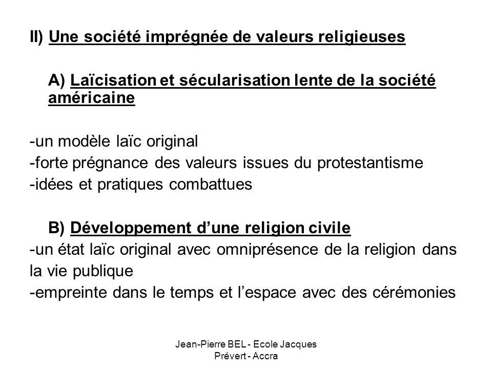 Jean-Pierre BEL - Ecole Jacques Prévert - Accra B) Développement dune religion civile Comment cimenter une nation américaine multiculturelle .