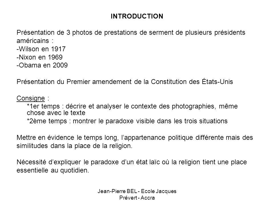 Jean-Pierre BEL - Ecole Jacques Prévert - Accra INTRODUCTION Présentation de 3 photos de prestations de serment de plusieurs présidents américains : -