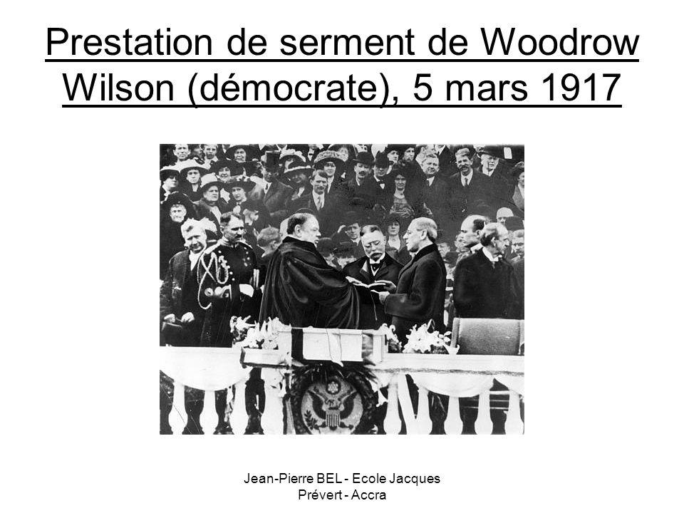 Jean-Pierre BEL - Ecole Jacques Prévert - Accra Prestation de serment de Woodrow Wilson (démocrate), 5 mars 1917