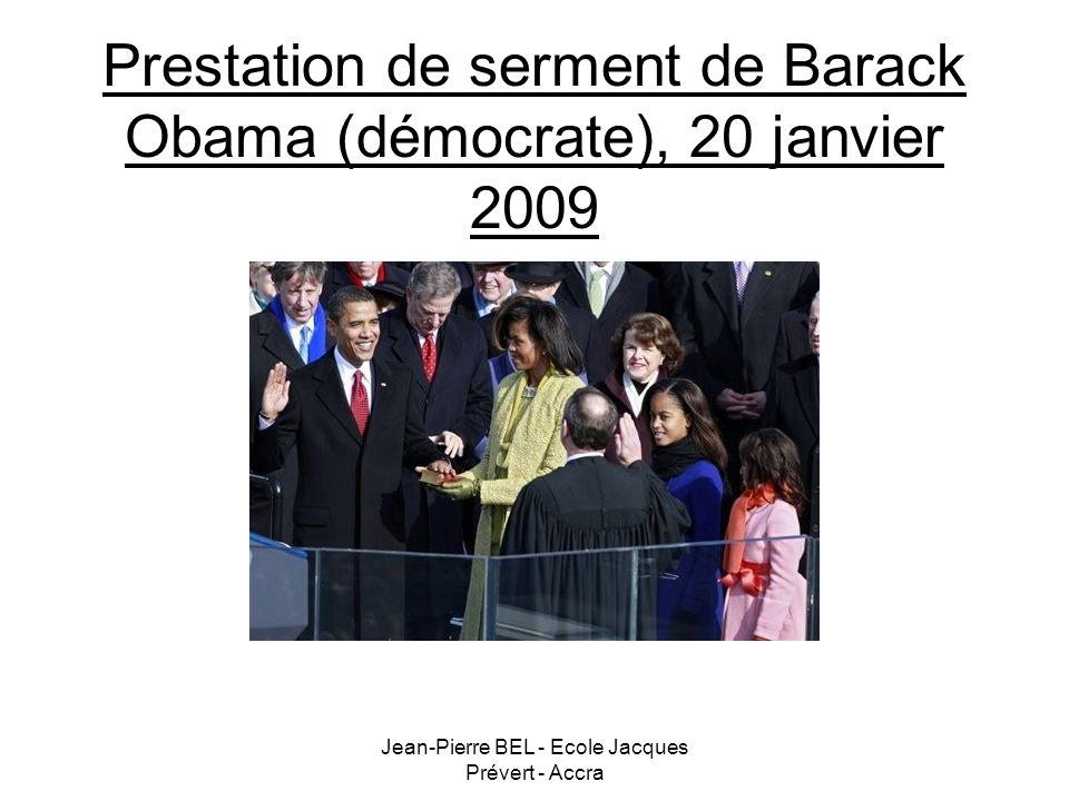 Jean-Pierre BEL - Ecole Jacques Prévert - Accra Prestation de serment de Barack Obama (démocrate), 20 janvier 2009