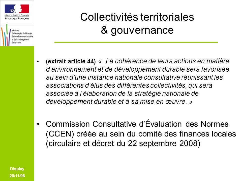 Display 25/11/08 Collectivités territoriales & gouvernance (extrait article 44) « La cohérence de leurs actions en matière denvironnement et de dévelo