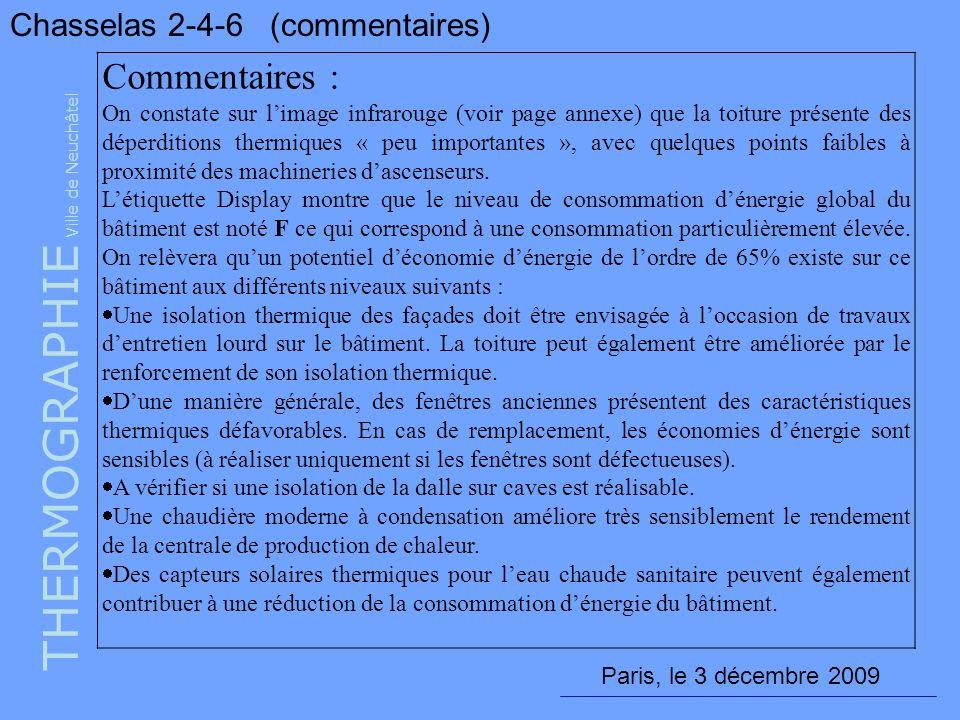 THERMOGRAPHIE Ville de Neuchâtel Chasselas 2-4-6 (commentaires) Commentaires : On constate sur limage infrarouge (voir page annexe) que la toiture pré