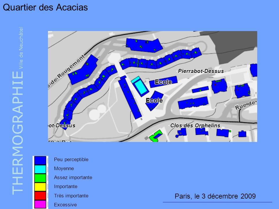 THERMOGRAPHIE Ville de Neuchâtel Quartier des Acacias Peu perceptible Moyenne Assez importante Importante Très importante Excessive Paris, le 3 décemb