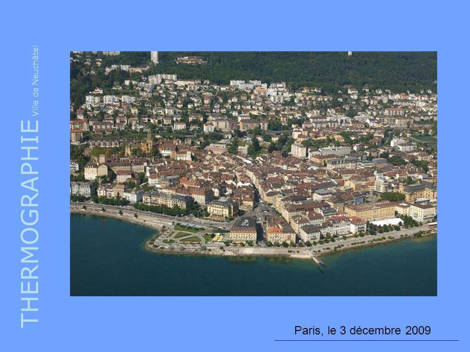 THERMOGRAPHIE Ville de Neuchâtel Paris, le 3 décembre 2009