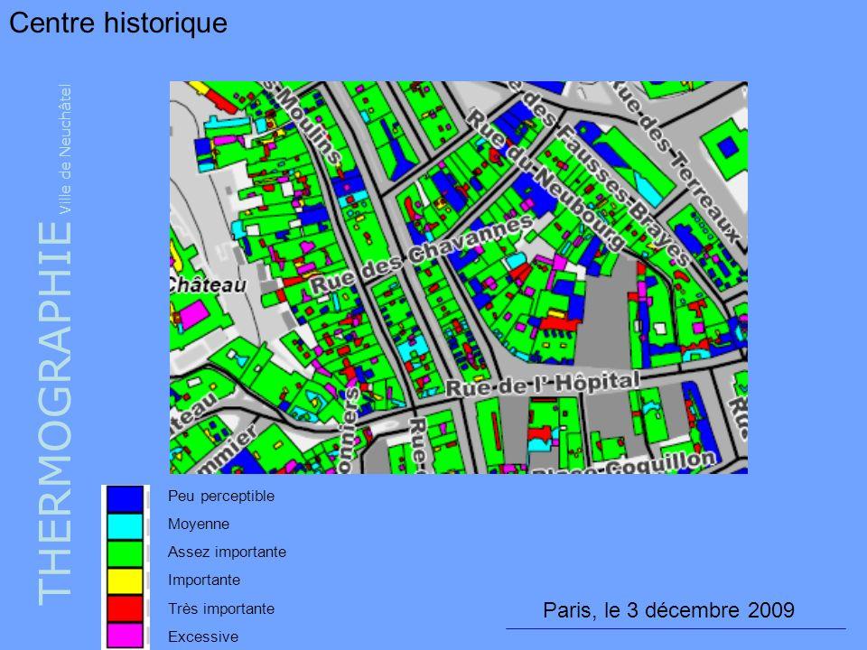 THERMOGRAPHIE Ville de Neuchâtel Centre historique Peu perceptible Moyenne Assez importante Importante Très importante Excessive Paris, le 3 décembre