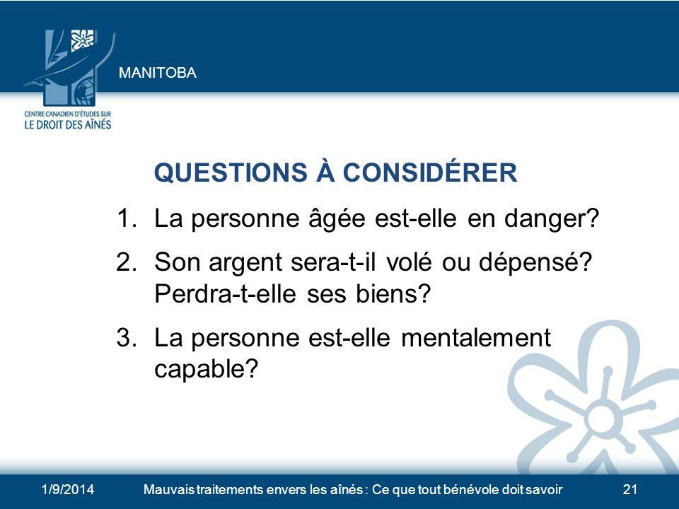 1/9/2014Mauvais traitements envers les aînés : Ce que tout bénévole doit savoir21 QUESTIONS À CONSIDÉRER 1.La personne âgée est-elle en danger.