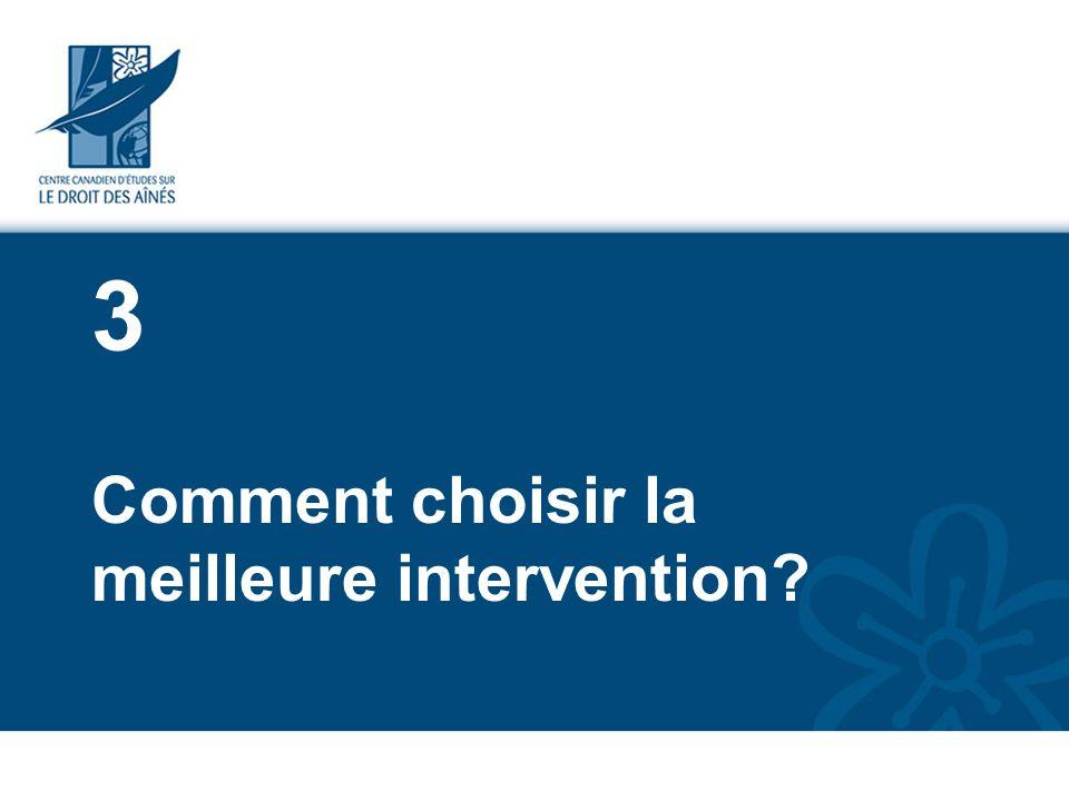 3 Comment choisir la meilleure intervention?