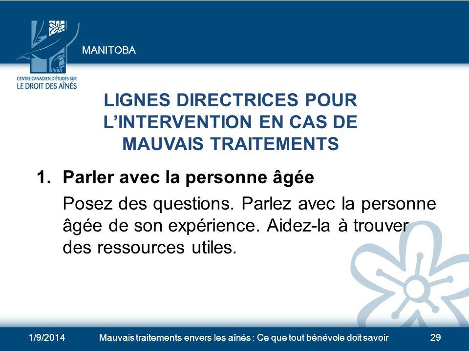 1/9/2014Mauvais traitements envers les aînés : Ce que tout bénévole doit savoir29 LIGNES DIRECTRICES POUR LINTERVENTION EN CAS DE MAUVAIS TRAITEMENTS 1.
