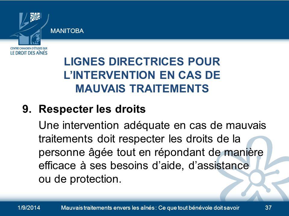 1/9/2014Mauvais traitements envers les aînés : Ce que tout bénévole doit savoir37 LIGNES DIRECTRICES POUR LINTERVENTION EN CAS DE MAUVAIS TRAITEMENTS 9.