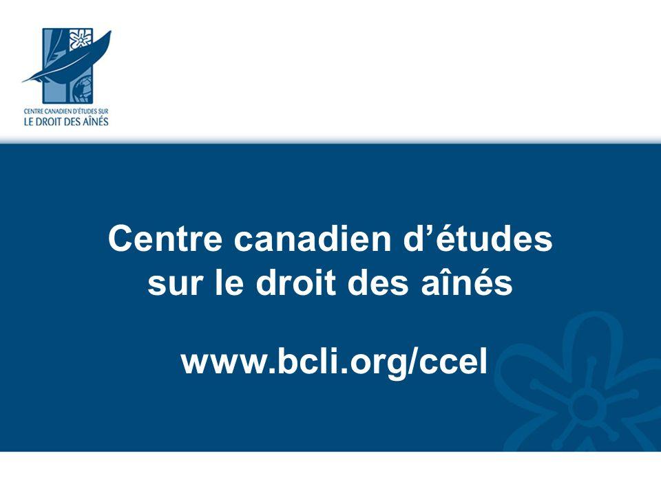 Centre canadien détudes sur le droit des aînés www.bcli.org/ccel