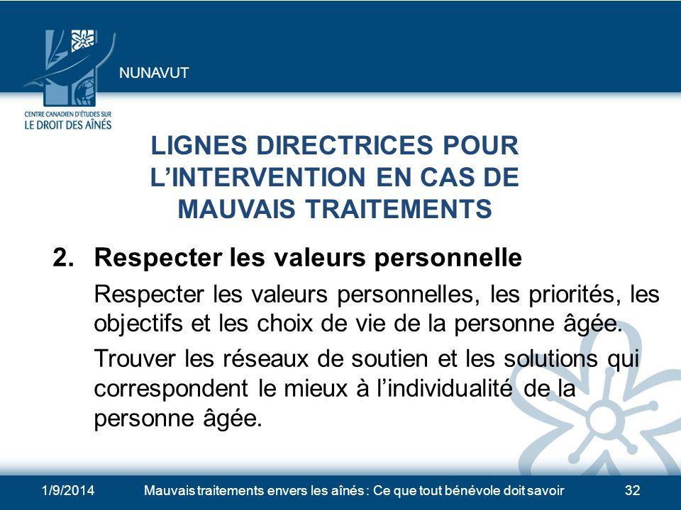 1/9/2014Mauvais traitements envers les aînés : Ce que tout bénévole doit savoir31 LIGNES DIRECTRICES POUR LINTERVENTION EN CAS DE MAUVAIS TRAITEMENTS