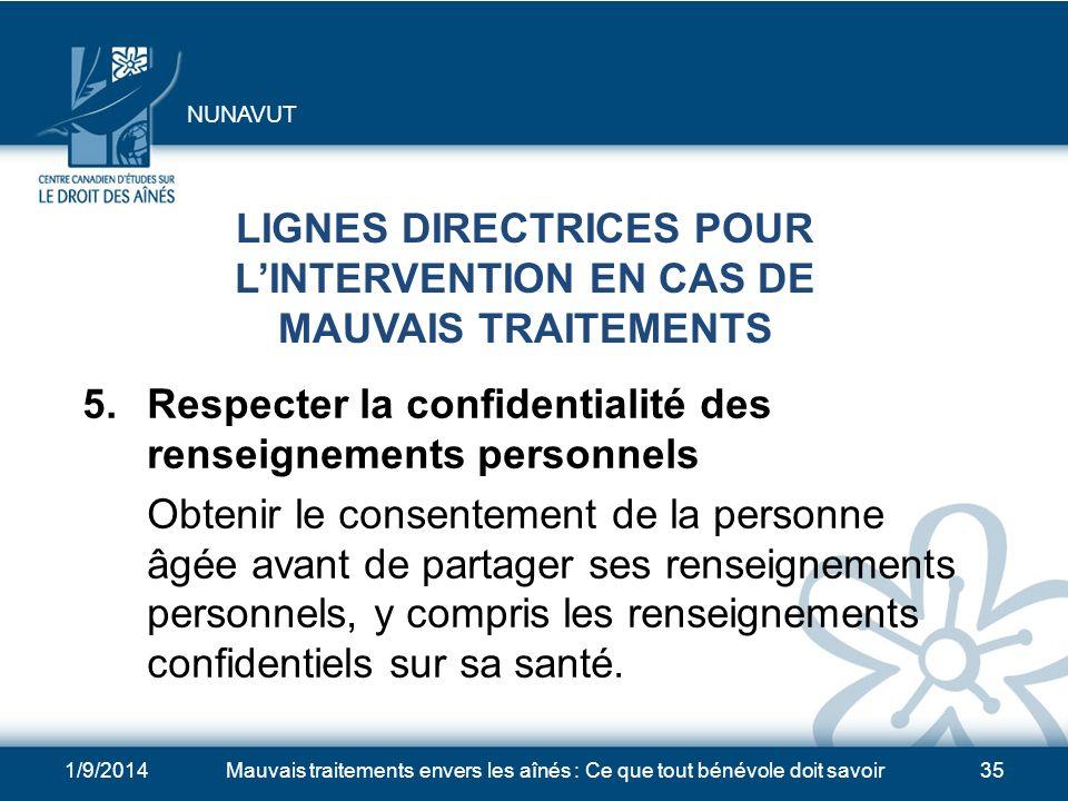 1/9/2014Mauvais traitements envers les aînés : Ce que tout bénévole doit savoir34 LIGNES DIRECTRICES POUR LINTERVENTION EN CAS DE MAUVAIS TRAITEMENTS