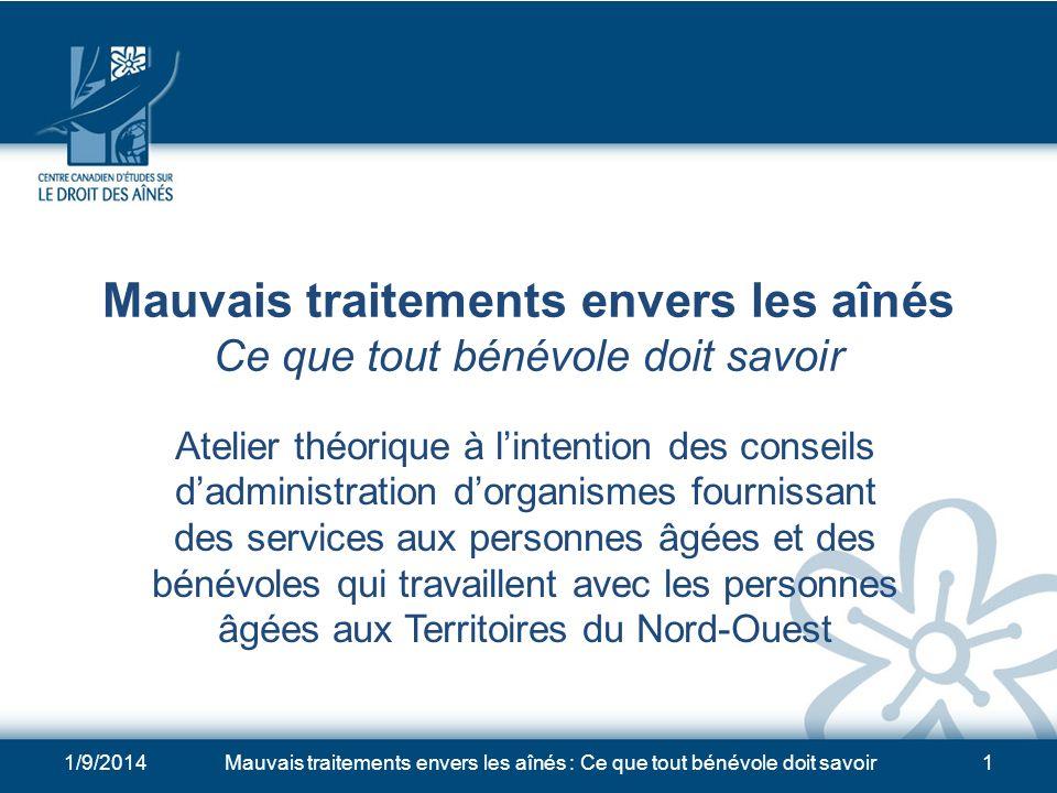 1/9/2014Mauvais traitements envers les aînés : Ce que tout bénévole doit savoir31 LIGNES DIRECTRICES POUR LINTERVENTION EN CAS DE MAUVAIS TRAITEMENTS 1.