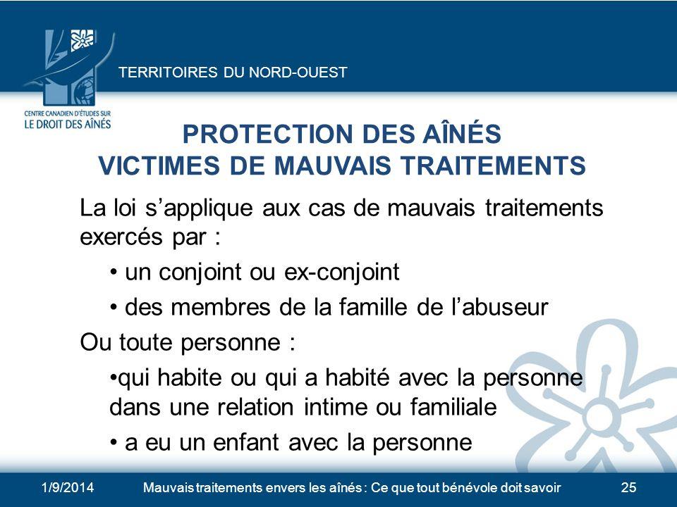 1/9/2014Mauvais traitements envers les aînés : Ce que tout bénévole doit savoir24 PROTECTION DES AÎNÉS VICTIMES DE MAUVAIS TRAITEMENTS 1.Les Territoir