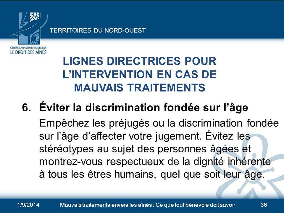 1/9/2014Mauvais traitements envers les aînés : Ce que tout bénévole doit savoir35 LIGNES DIRECTRICES POUR LINTERVENTION EN CAS DE MAUVAIS TRAITEMENTS