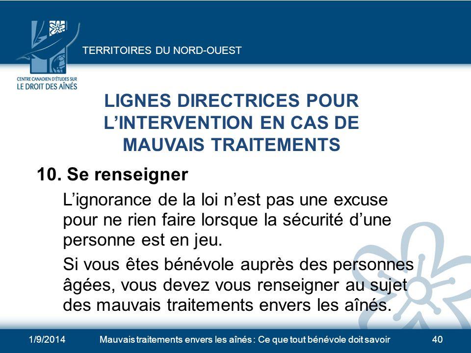 1/9/2014Mauvais traitements envers les aînés : Ce que tout bénévole doit savoir39 LIGNES DIRECTRICES POUR LINTERVENTION EN CAS DE MAUVAIS TRAITEMENTS