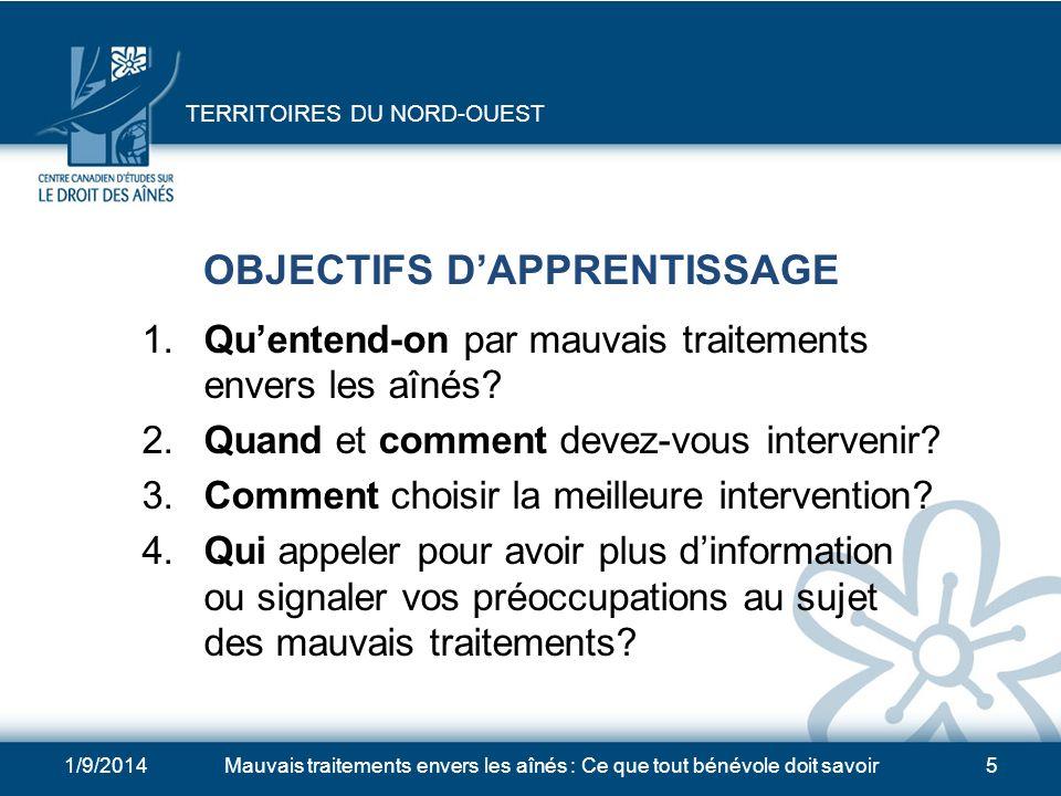 1/9/2014Mauvais traitements envers les aînés : Ce que tout bénévole doit savoir5 OBJECTIFS DAPPRENTISSAGE 1.