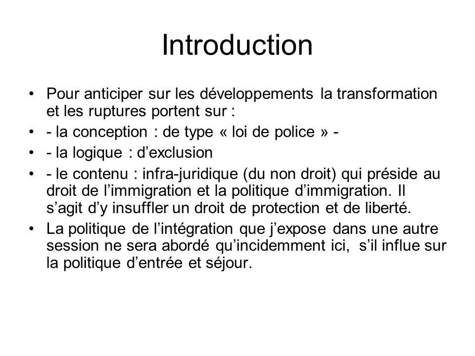 Introduction Pour anticiper sur les développements la transformation et les ruptures portent sur : - la conception : de type « loi de police » - - la