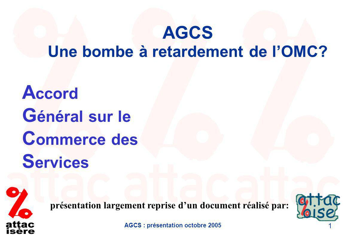 AGCS : présentation octobre 2005 12 LAGCS nobligerait pas à privatiser, est-ce vrai.