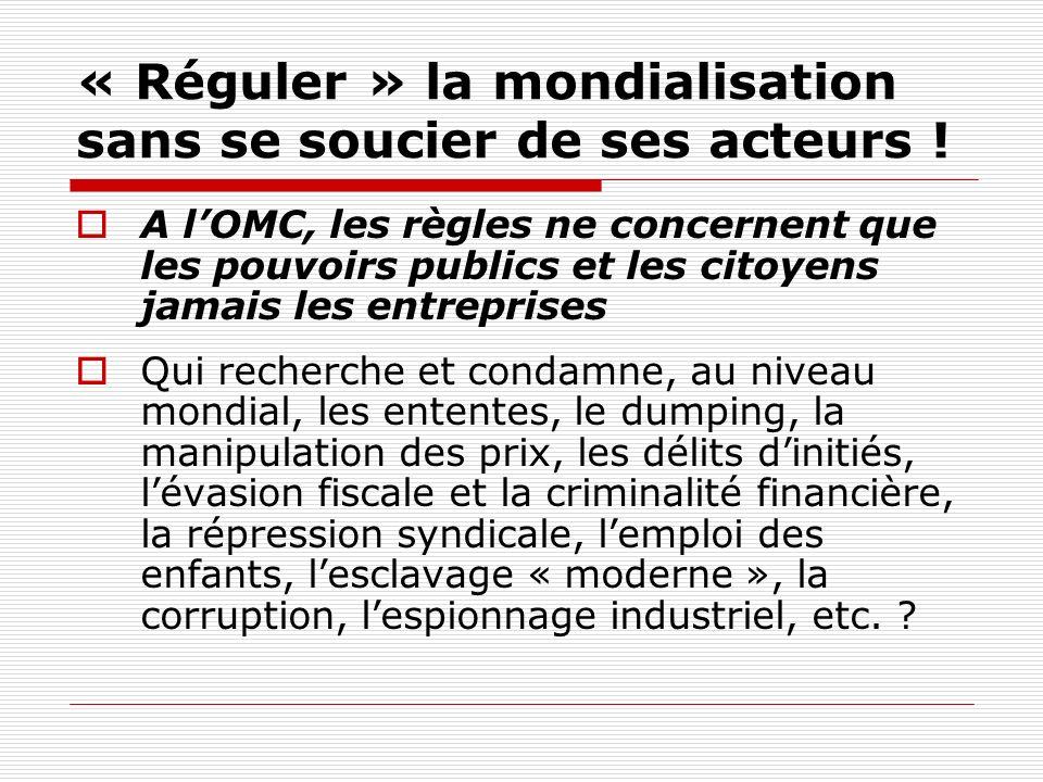 « Réguler » la mondialisation sans se soucier de ses acteurs .