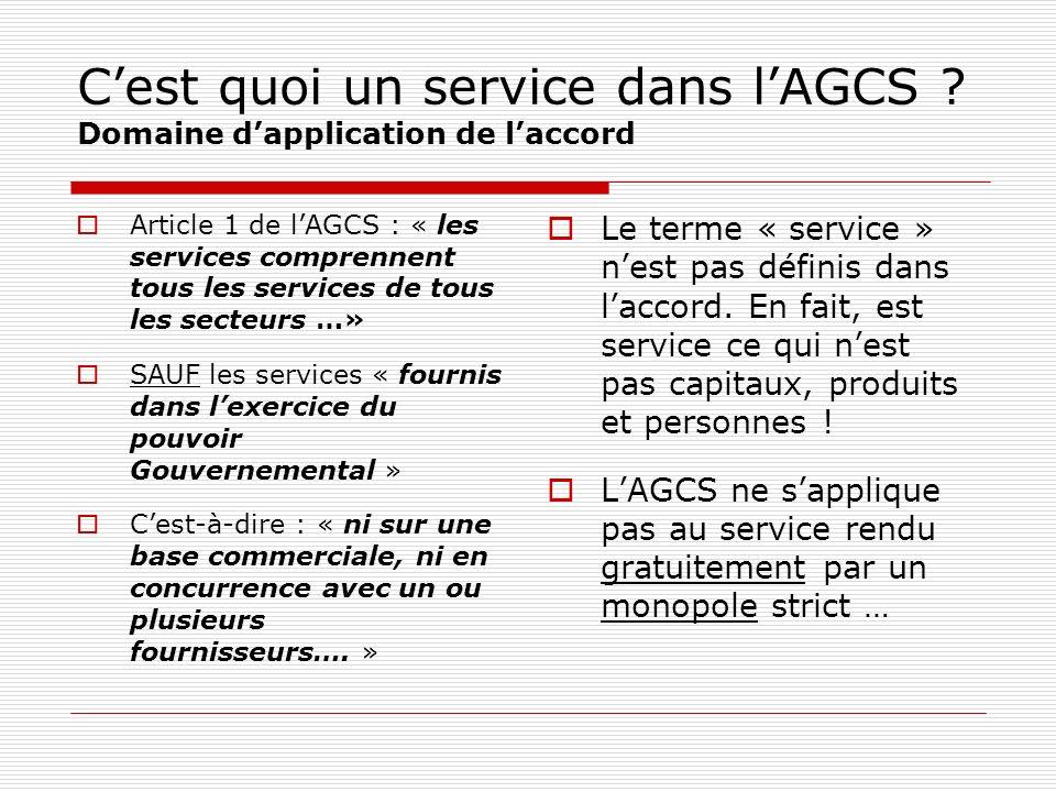 Et le service public .La notion de « service public » nexiste pas dans lAGCS.