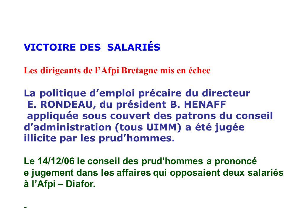 VICTOIRE DES SALARIÉS Les dirigeants de lAfpi Bretagne mis en échec La politique demploi précaire du directeur E.
