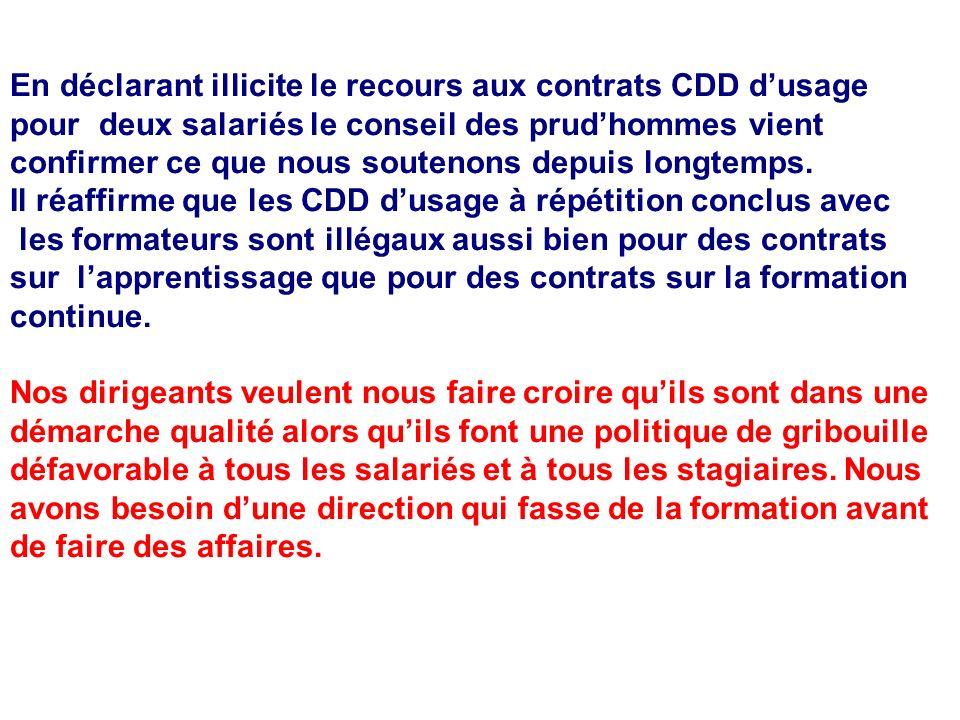 En déclarant illicite le recours aux contrats CDD dusage pour deux salariés le conseil des prudhommes vient confirmer ce que nous soutenons depuis longtemps.