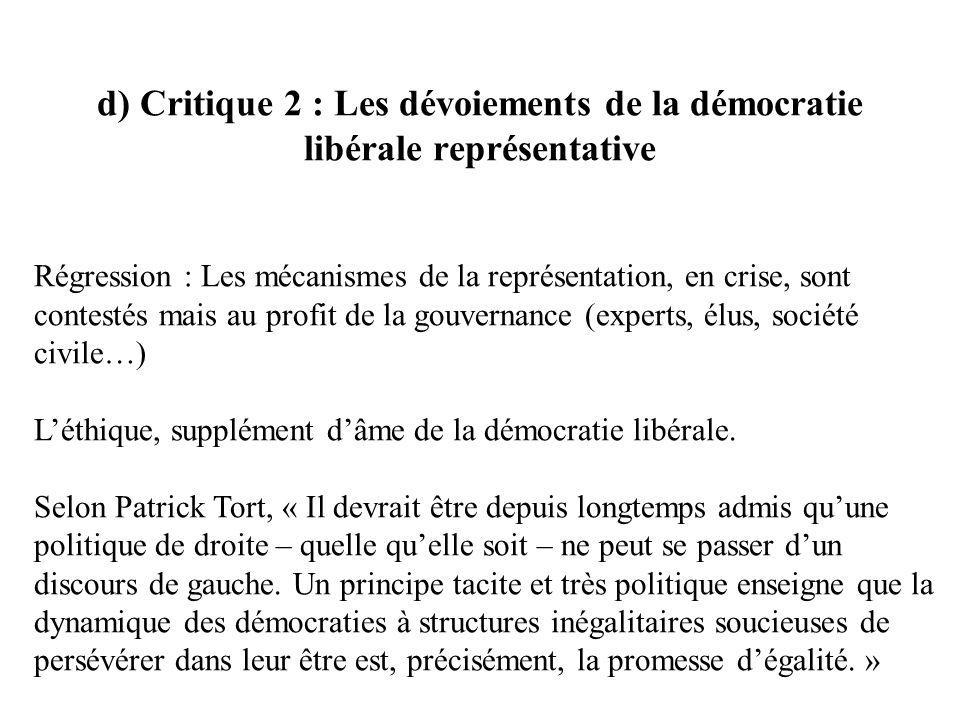 d) Critique 2 : Les dévoiements de la démocratie libérale représentative Régression : Les mécanismes de la représentation, en crise, sont contestés ma