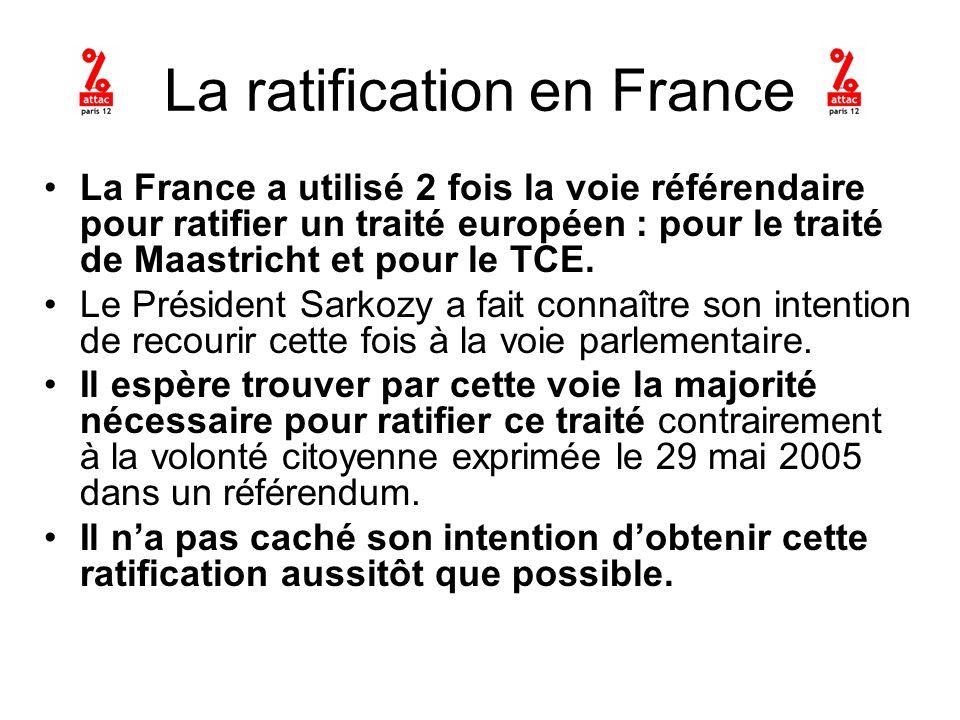 La ratification en France La France a utilisé 2 fois la voie référendaire pour ratifier un traité européen : pour le traité de Maastricht et pour le TCE.