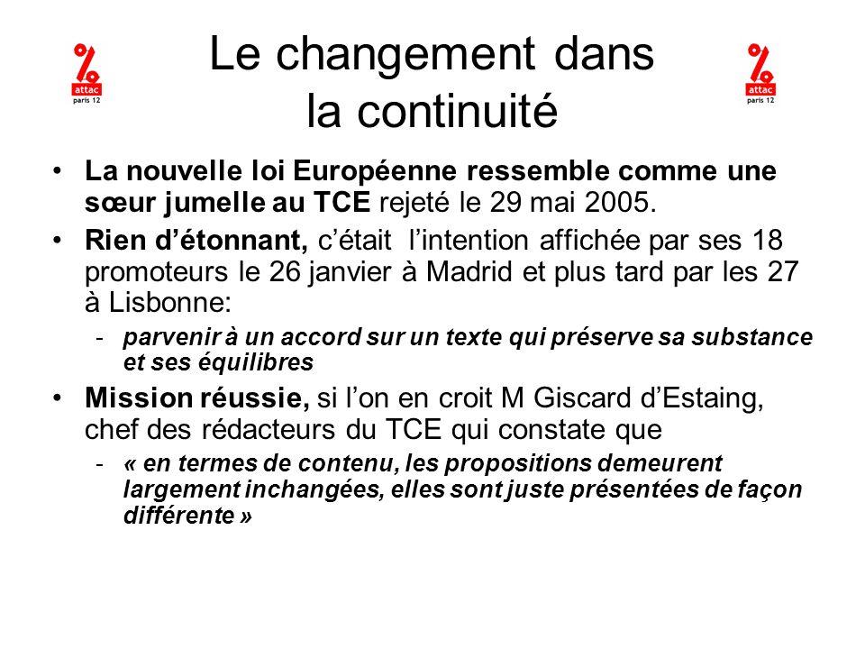 Le changement dans la continuité La nouvelle loi Européenne ressemble comme une sœur jumelle au TCE rejeté le 29 mai 2005.