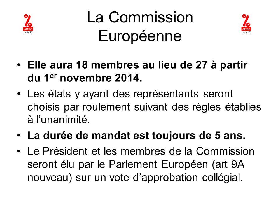 La Commission Européenne Elle aura 18 membres au lieu de 27 à partir du 1 er novembre 2014.