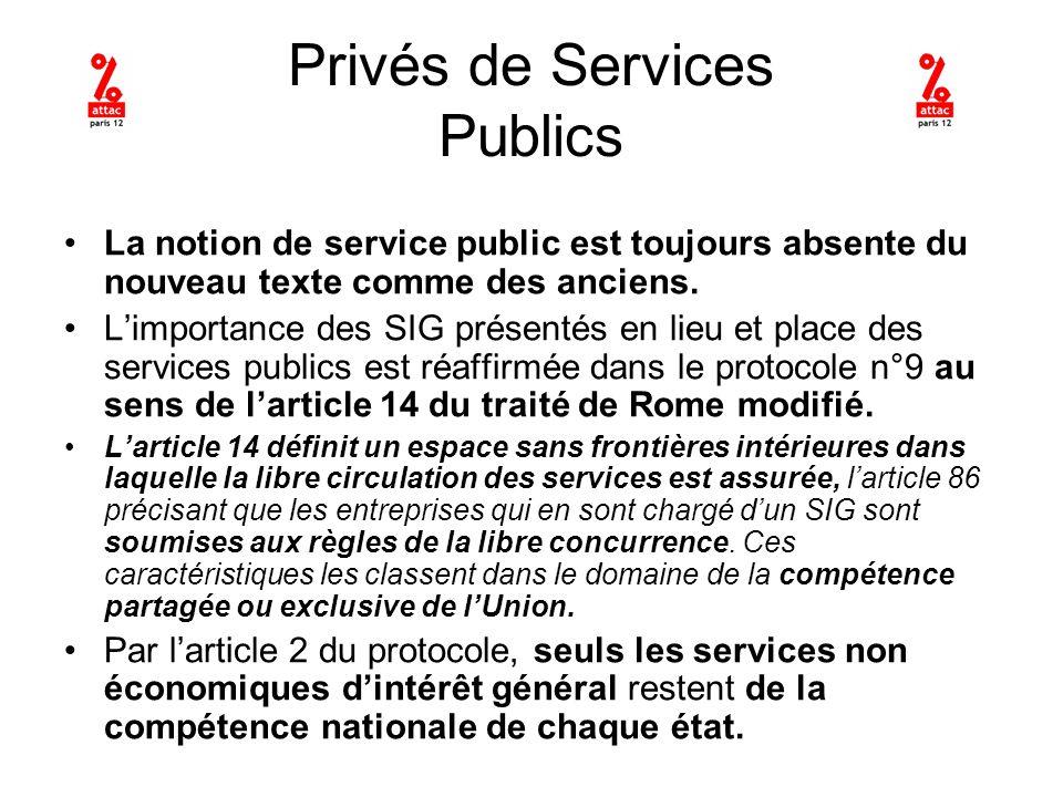 Privés de Services Publics La notion de service public est toujours absente du nouveau texte comme des anciens.