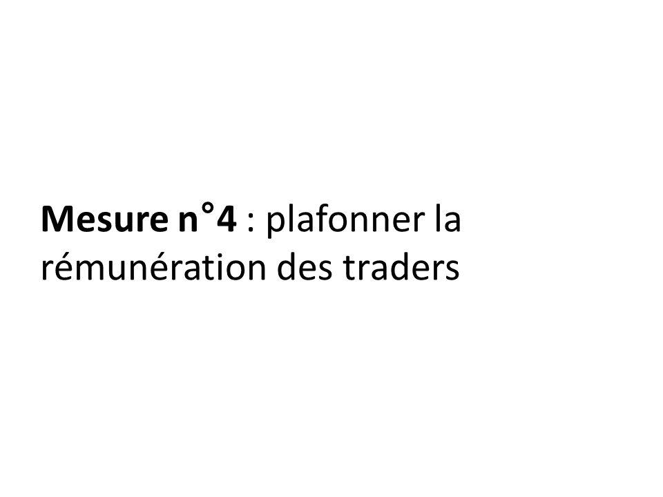 Mesure n°4 : plafonner la rémunération des traders