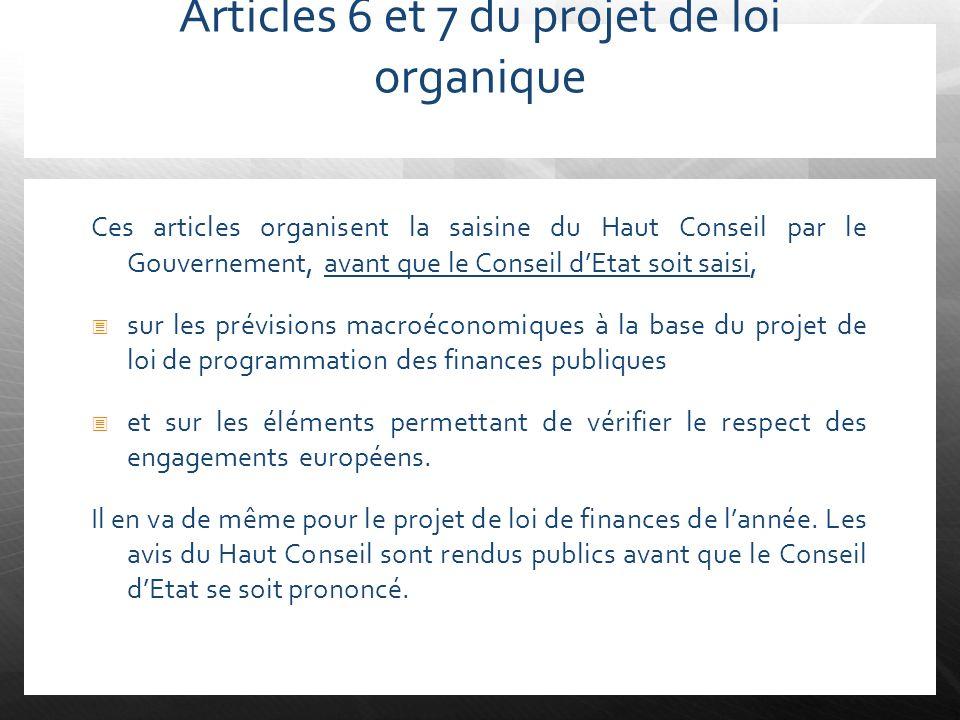 Articles 6 et 7 du projet de loi organique Ces articles organisent la saisine du Haut Conseil par le Gouvernement, avant que le Conseil dEtat soit sai