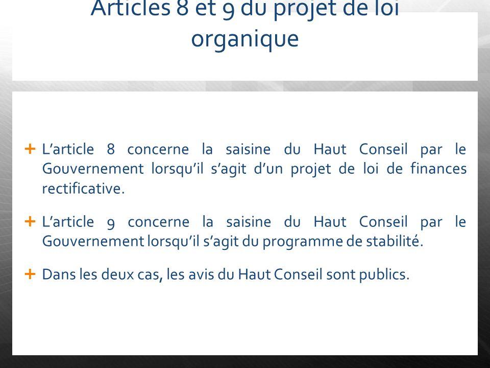 Articles 8 et 9 du projet de loi organique Larticle 8 concerne la saisine du Haut Conseil par le Gouvernement lorsquil sagit dun projet de loi de fina