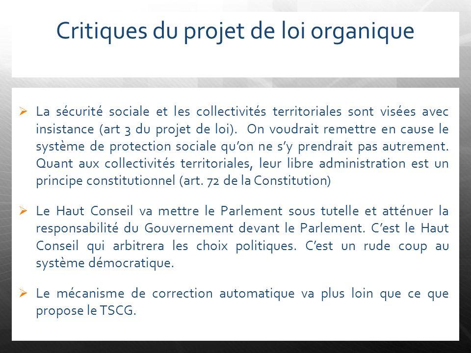 Critiques du projet de loi organique La sécurité sociale et les collectivités territoriales sont visées avec insistance (art 3 du projet de loi). On v