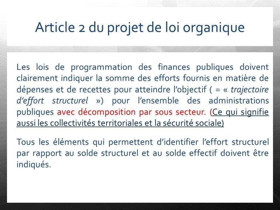 Article 2 du projet de loi organique Les lois de programmation des finances publiques doivent clairement indiquer la somme des efforts fournis en mati