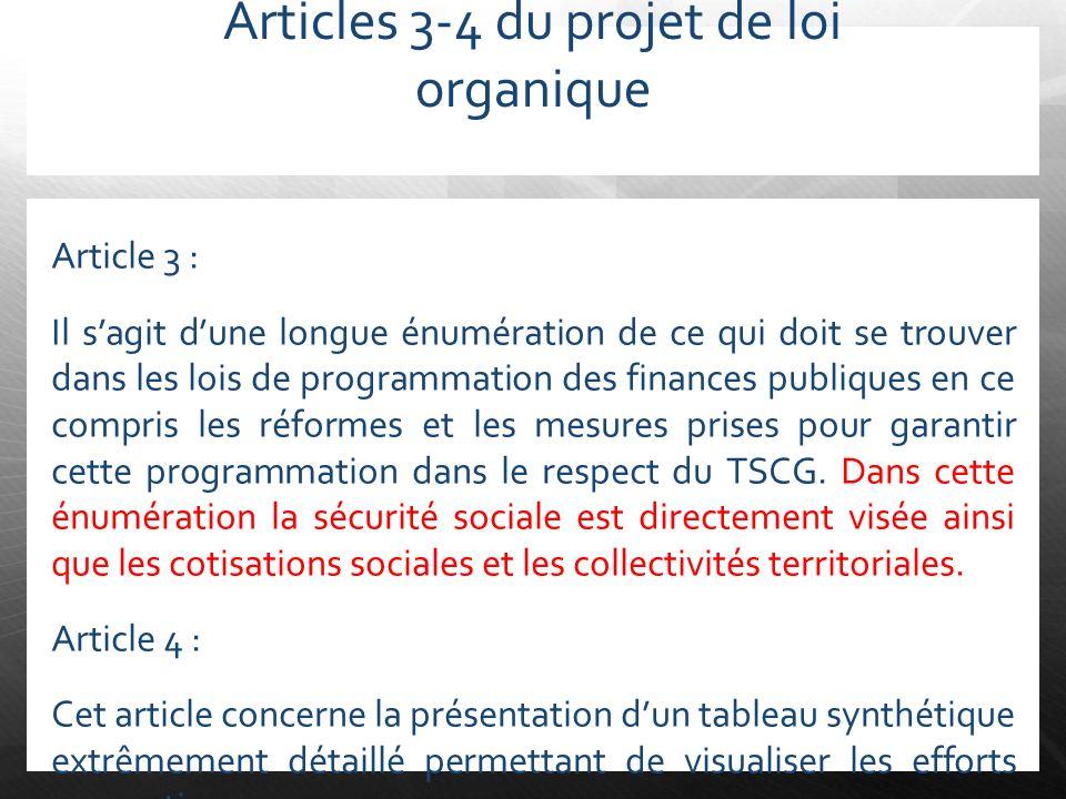 Articles 3-4 du projet de loi organique Article 3 : Il sagit dune longue énumération de ce qui doit se trouver dans les lois de programmation des fina