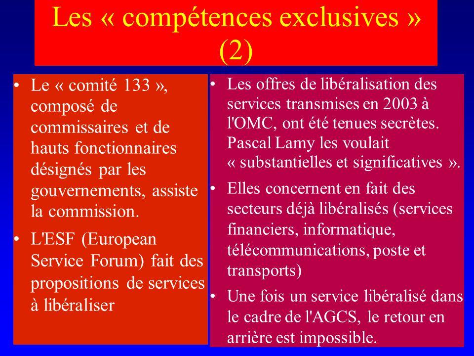 Les « compétences exclusives » (2) Le « comité 133 », composé de commissaires et de hauts fonctionnaires désignés par les gouvernements, assiste la commission.