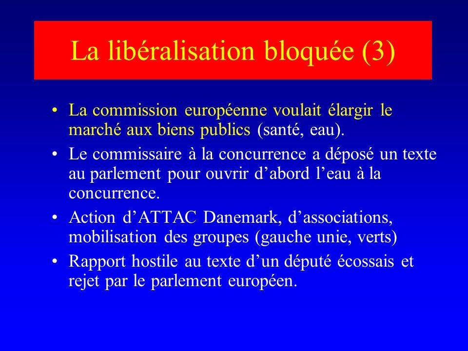 La libéralisation bloquée (3) La commission européenne voulait élargir le marché aux biens publics (santé, eau).