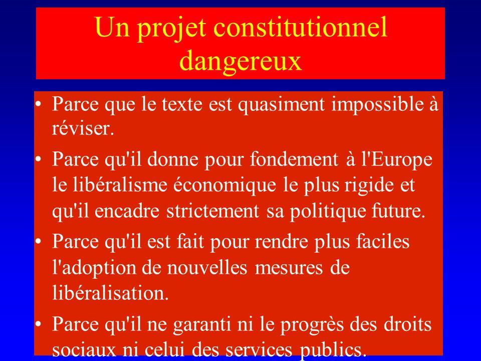 Un projet constitutionnel dangereux Parce que le texte est quasiment impossible à réviser.