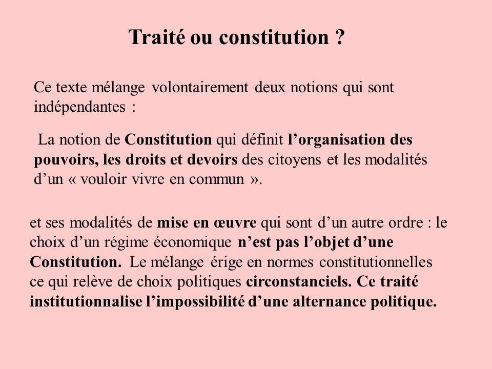 Ce texte mélange volontairement deux notions qui sont indépendantes : La notion de Constitution qui définit lorganisation des pouvoirs, les droits et