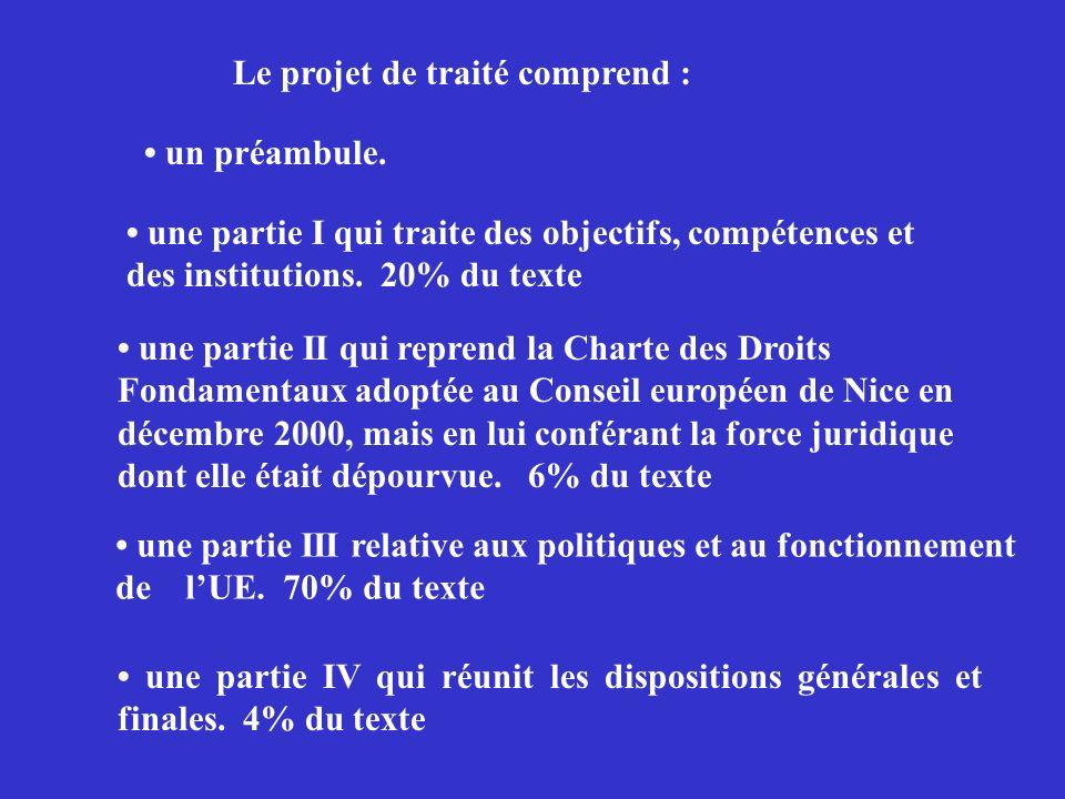 une partie IV qui réunit les dispositions générales et finales. 4% du texte Le projet de traité comprend : un préambule. une partie I qui traite des o