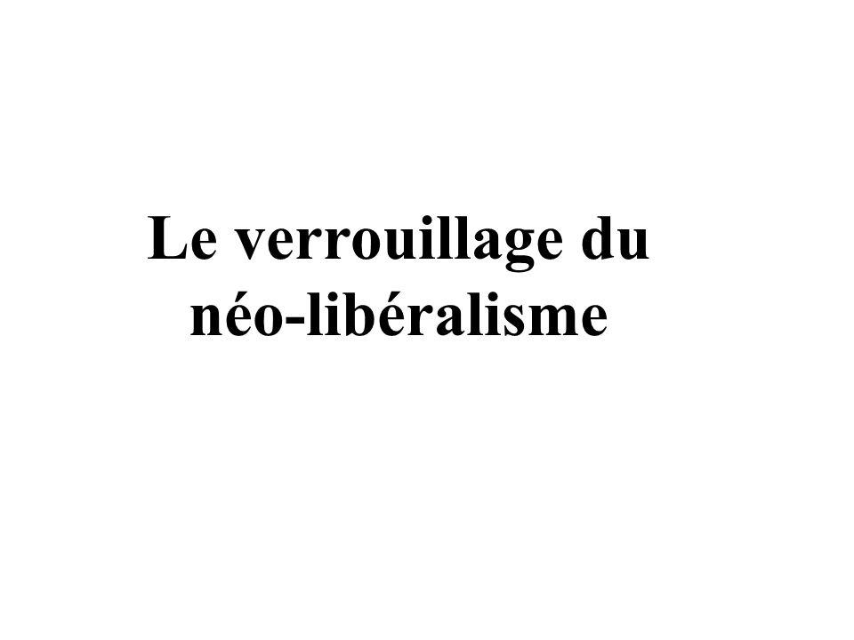 Le verrouillage du néo-libéralisme