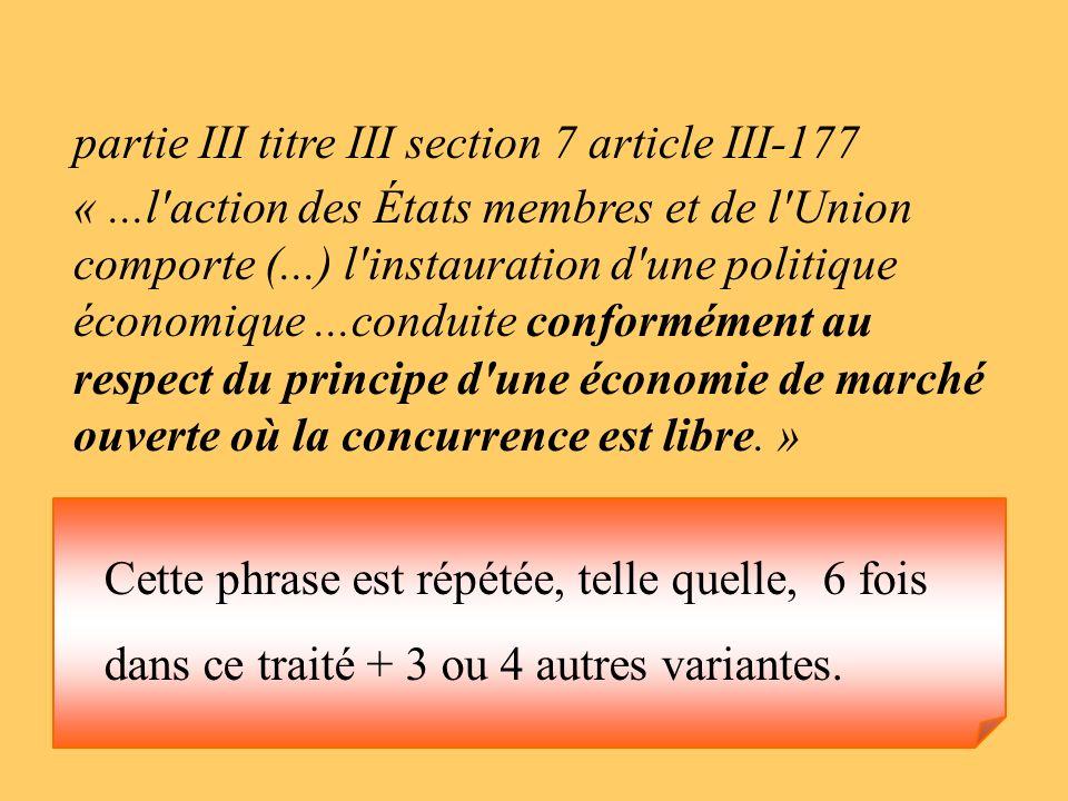 partie III titre III section 7 article III-177 «...l'action des États membres et de l'Union comporte (...) l'instauration d'une politique économique..