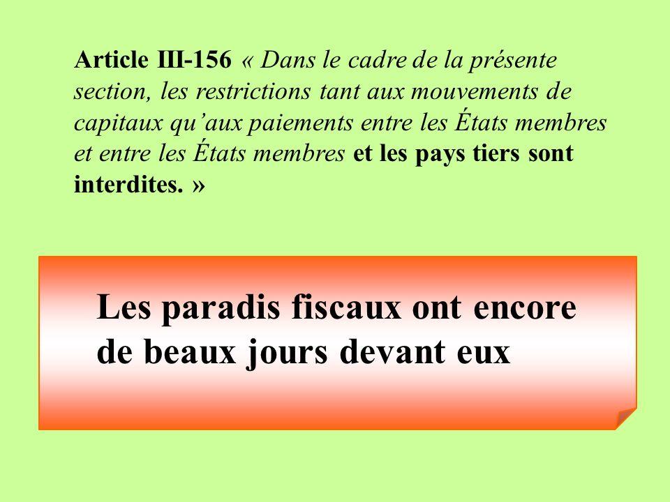 Article III-156 « Dans le cadre de la présente section, les restrictions tant aux mouvements de capitaux quaux paiements entre les États membres et en