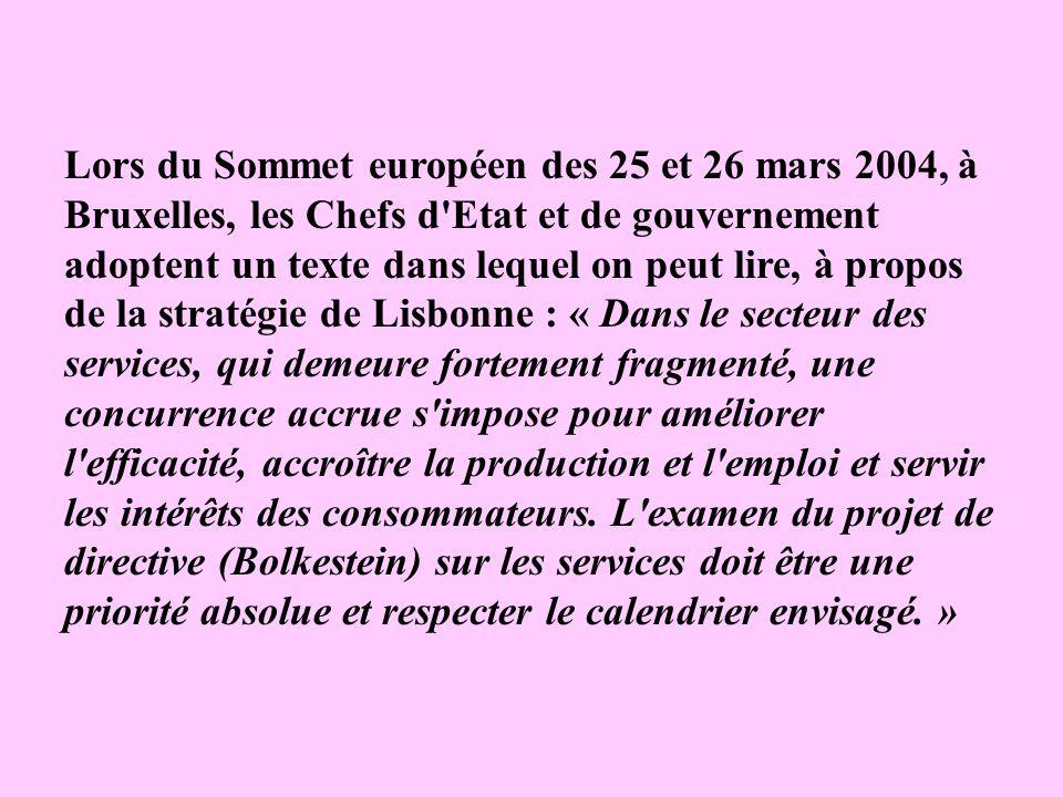 Lors du Sommet européen des 25 et 26 mars 2004, à Bruxelles, les Chefs d'Etat et de gouvernement adoptent un texte dans lequel on peut lire, à propos