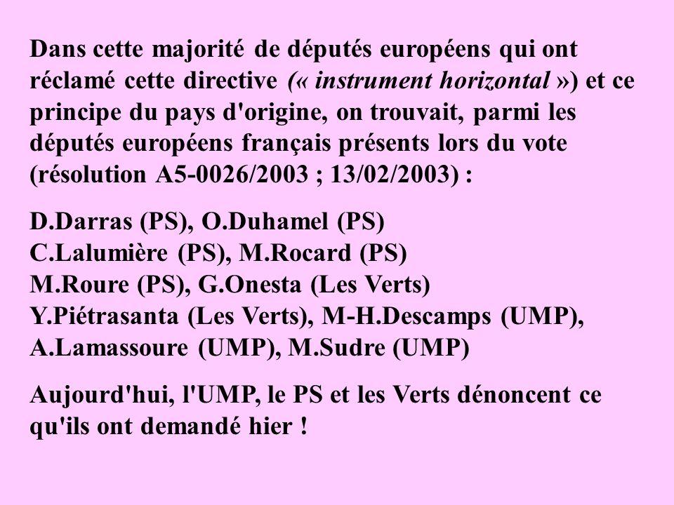 Dans cette majorité de députés européens qui ont réclamé cette directive (« instrument horizontal ») et ce principe du pays d'origine, on trouvait, pa